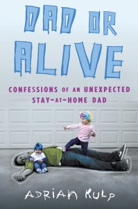 Why You Should Read the Dad or Alive Book + Q&A With Author Adrian Kulp